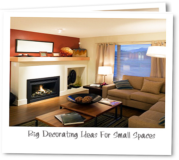 Designer\'s Look - Big Decorating Ideas For Small Spaces