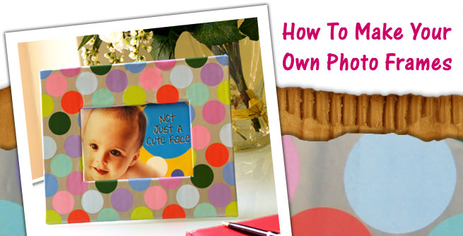 Homework - How To Make Your Own Photo Frames